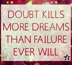 ★ Doubt kills more dreams than failure ever will ★ // Visit www.ladymarshmallow.com