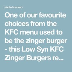 One of our favourite choices from the KFC menu used to be the zinger burger - this Low Syn KFC Zinger Burgers recipe is the perfect Slimming World friendly replacement! Pinch Of Nom, Burger Recipes, Kfc, Slimming World, Nom Nom, Menu, Burgers, Choices, Diet