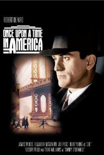 Once Upon a Time in America (1984) ~ Robert De Niro, James Woods, Elizabeth McGovern. Director: Sergio Leone.