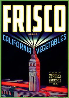 """This fruit crate label was used on Frisco California Vegetables, c. 1940s: """"Frisco Brand California Vegetables."""