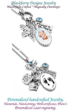Customers love our memorial jewelry and personalized jewelry!  Handcrafted with your photo's, images, footprints, birth certificates, handwriting, including choice of over 5,000 charms, and personalized laser engraving.  Creating in durable, long lasting, never turning, Stainless Steel!