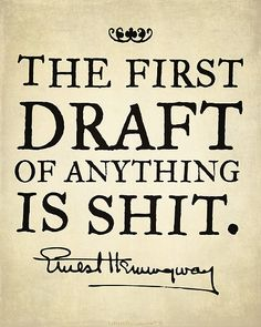 The first draft... Ernest Hemingway