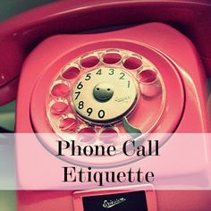 Etiquette Tips for the Professional Phone Call | Some great tips and sense our business lives and dies on your phone skills it's worth reading!