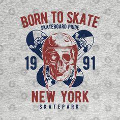 Skateboard born to skate gift - Skateboard Print Designs - T-Shirt | TeePublic Sport Tennis, Skateboard, Print Design, Gift, Sports, T Shirt, Fishing, Skateboarding, Hs Sports