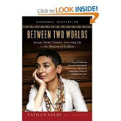 Between Two Worlds: Escape from Tyranny: Growing Up in the Shadow of Saddam by Zainab Salbi. A gripping biography about Zainab Salbi, the founder of Women for Women International, and what it was like growing up in Hussein's dictatorship in Iraq.