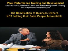 The Financial Impact of Business Owners failure to hold their sales people accountable by Peak Performance Sales Systems via slideshare