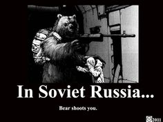 In Soviet Russia... bear shoots you. -- -- In Soviet Russia by HITMANKADE.deviantart.com on @deviantART