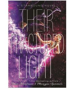 #CoverReveal  Their Fractured Light (Starbound, #3) by Amie Kaufman and Meagan Spooner