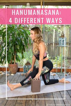 Hanumanasana - 4 Different Ways - Pin now, practice later!