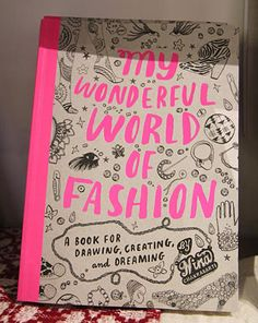 """""""My Wonderful World of Fashion, Creating & Drawing Book"""" available in ATHM's shop!"""