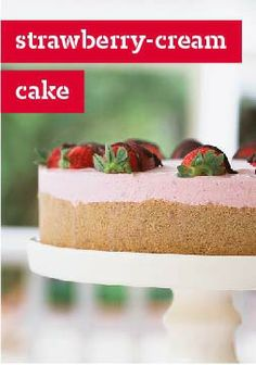 Strawberry-Cream Cake – Just in time for spring, this dessert recipe takes the cake.