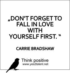 DON'T FORGET TO FALL IN LOVE WITH YOURSELF FIRST. #CARRIEBRADSHAW #zitat #sexandthecity #fallinlovewithyourself #bestoftheday #quoteoftheday #beawesome #begood #believeinyou #awesome #quote #beyoutiful #leben #lebensweisheit #motivation #inspiration #inspired #dreambig #stayinspired #liveinspired #live #life #laugh #learn #happythouts #beyou #lovelife #livelife #believeinyou #worklife #worklifebalance #thouts #think #quotes #thinkpositive #thinkbig #thinkahead #yes #yes2talent #yes2career