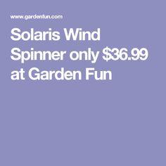 Solaris Wind Spinner only $36.99 at Garden Fun