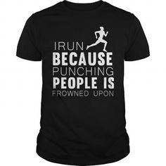 I run because punching people is frowned upon T Shirts, Hoodies. Get it now ==► https://www.sunfrog.com/Automotive/I-run-because-punching-people-is-frowned-upon-126338596-Black-Guys.html?41382