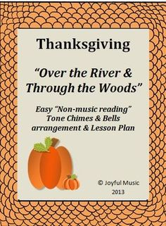 THANKSGIVING Easy Chimes & Bells Arrangement OVER THE RIVER. Could be adapted to use with Boomwhackers.*