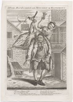 A poor man loaded with mischief or matrimony. Lewis Walpole Library Digital Collection