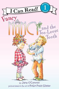 Fancy Nancy and the Too-Loose Tooth  by Jane O'Connor, illustrated by Robin Preiss Glasser