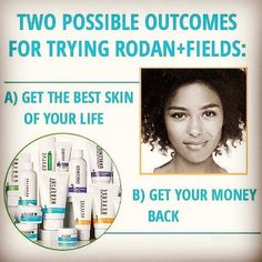 GOT SKIN PROBLEMS??? I can help you with that! Give Rodan+Fields a try.   What do you have to lose??? Stop putting your face/skin to the back burner...you're totally worth it.