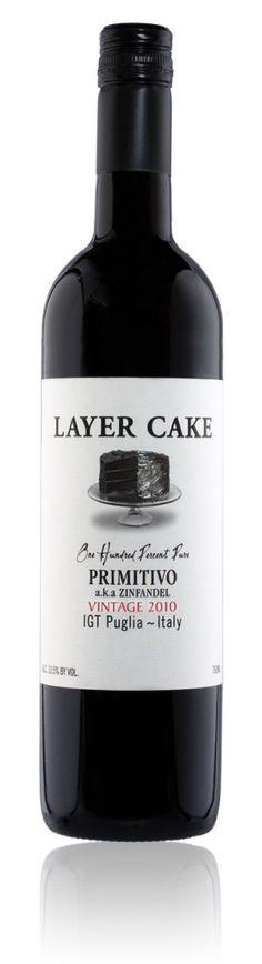 Layer Cake wine - Primitivo - my current favorite red wine. It tastes like Zin!
