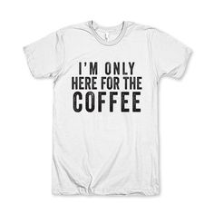 I'm Only Here For The #Coffee by AwesomeBestFriendsTs on Etsy