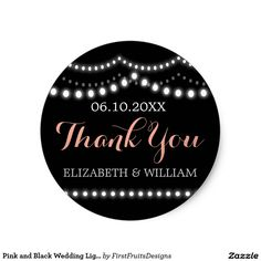 Pink and Black Wedding Lights | Thank You Stickers ...it's time for your special day! That means you need to plan out your thank-yous in advance with this sweet sticker design: The design is sweetly reminiscent of a summer night. It features a sharp black background, cursive and classic white and soft pink text, and strands of pearly white and glowing lights. Customize everything from the color of the background to the color and style of the text - and add your own information. Voila: you're…