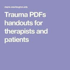 Trauma PDFs handouts for therapists and patients