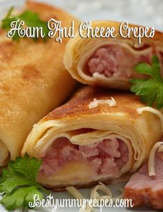 Ham And Cheese Crepes I made these because I had leftover ham and they were AMAZING. A++. It's a really good basic crepe recipe.  We used half to make banana chocolate chip crepes for dessert.