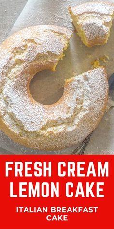 Italian Fresh Cream Lemon Cake recipean easy made from scratch the perfect homemade breakfast snack cake. An Italian sweet cake. Lemon Desserts, Lemon Recipes, Köstliche Desserts, Dessert Recipes, Delicious Cake Recipes, Easy Cake Recipes, Yummy Cakes, Homemade Breakfast, Breakfast Cake