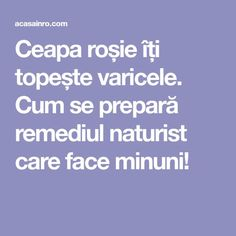 Ceapa roșie îți topește varicele. Cum se prepară remediul naturist care face minuni!b Diy Body Butter, Metabolism, Good To Know, Natural Remedies, Health Tips, Herbalism, Health Fitness, Healthy, Medicine