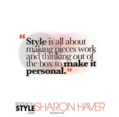 """Style is all about making pieces work and thinking out of the box to make it personal.""  For more daily stylist tips + style inspiration, visit: https://focusonstyle.com/styleword/ #fashionquote #styleword"