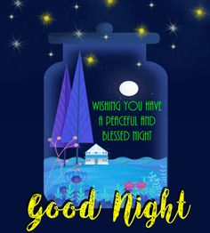 Send this blessed night ecard to anyone you know. Free online A Peaceful And Blessed Night ecards on Everyday Cards Good Night Sunday, Cute Good Night, Good Night Friends, Good Night Gif, Good Night Wishes, Good Night Sweet Dreams, Good Night Image, Day For Night, Goodnight And Sweet Dreams