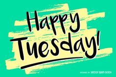 Poster design featuring a typographic sign that says Happy Tuesday over a green backdrop. Design also includes some yellow brush strokes. Happy Tuesday Pictures, Happy Tuesday Quotes, Monday Quotes, Happy Quotes, Hello Quotes, Happy Wednesday, Quotes Quotes, Good Morning Tuesday Wishes, Good Morning Happy