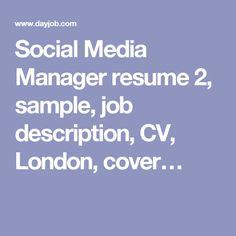 Social Media Manager resume 2, sample, job description, CV, London, cover…