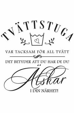 Väggord: Tvättstuga, var tacksam för all tvätt. Wisdom Quotes, Words Quotes, Sayings, Self Love Quotes, Best Quotes, Spiritual Words, Printable Quotes, Life Motivation, Some Words
