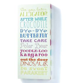 Look at this #zulilyfind! 'See You Later Alligator' Wall Sign by Jozie B #zulilyfinds
