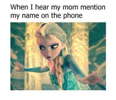 Humor - School Funny - School Funny meme - - My reaction when I hear my mom mention my name on the phone. The post Humor appeared first on Gag Dad. Disney Jokes, Funny Disney Memes, Crazy Funny Memes, Stupid Memes, Funny Relatable Memes, Wtf Funny, Funny Facts, Hilarious, Weird Facts