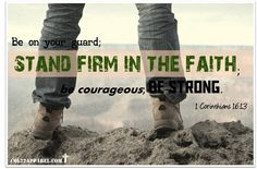 stand firm in the faith - for His glory!