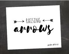 This Psalm 127 3-5 Scripture Verse Art Printable is PERFECT for your baby shower, nursery decor or new baby gift! Raising Arrows  Included in this download is an 8x10 JPEG file that can be printed at home, a print shop or photo print provider. Looking for more baby printables? Check out my shop :)