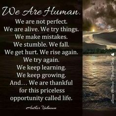 We are Human. .