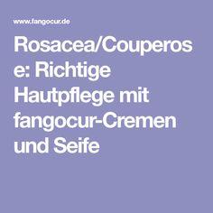 Rosacea/Couperose: Richtige Hautpflege mit fangocur-Cremen und Seife