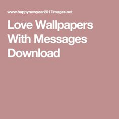 Love Wallpapers With Messages Download