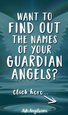 Want to Find out the Names of your Guardian Angels? Click Here