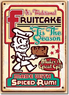 Fruitcake Christmas Card  Fruitcake Christmas Card is a fun and nostalgic Christmas card that looks like a vintage tin sign advertising fruitcake. Liquor soaked fruits and nuts. Sounds like Christmas at our house. One of our funniest, and most popular cards!  8 cards & envelopes $12.00 | Folded Card Size 4.5″x 6.25″