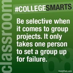 You can be the person to make or break a group project!- CollegeSmarts