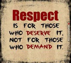 Respect - quote - http://memeheroes.com/24575-inspirational-quotes/