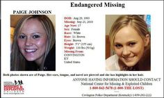 Paige Johnson, missing from Covington, KY since 9/23/10...we won't stop searching for  the truth....EVER !   love you so much...