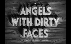 Ángeles con caras suscias. Angels with dirty face. 1938