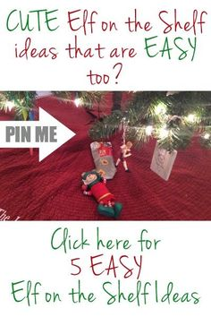 We have some fun and easy Elf on the Shelf ideas!