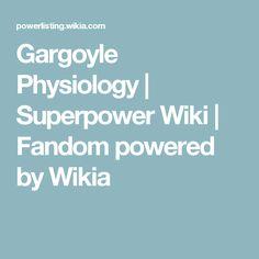 Gargoyle Physiology   Superpower Wiki   Fandom powered by Wikia