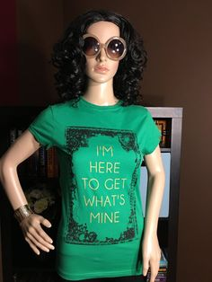 I'm Here To Get What's Mine Women's Graphic T-Shirt